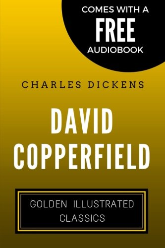 David Copperfield: Golden Illustrated Classics (Comes with a Free Audiobook)