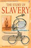 Story of Slavery (Young Reading Level 3)