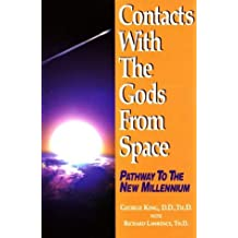 Contacts with the Gods from Space: Pathways to the New Millennium