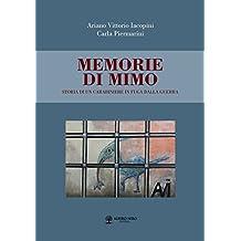 Memorie di Mimo. Storia di un carabiniere in fuga dalla guerra