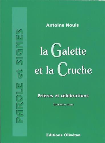 La galette et la cruche : Prières et célébrations, Tome 3