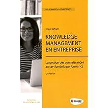 Knowledge management en entreprise : La gestion des connaissances au service de la performance