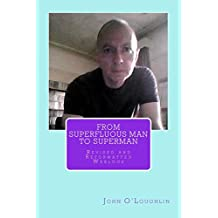 From Superfluous Man to Superman: Revised and Reformatted Weblogs