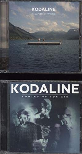 In A Perfect World + Coming Up For Air - Kodaline Coming Up Air For
