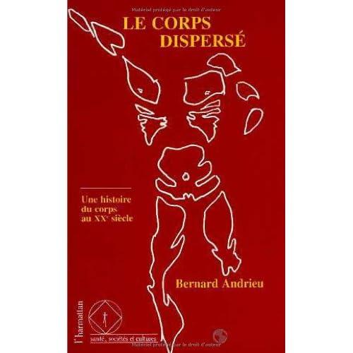 Le corps dispersé : Histoire du corps au XXe siècle