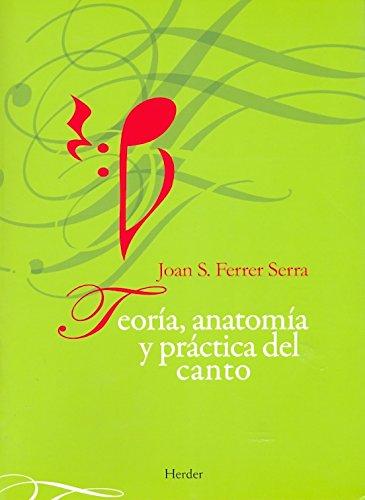 Teoría, anatomía y práctica del canto por Joan Ferrer Serra