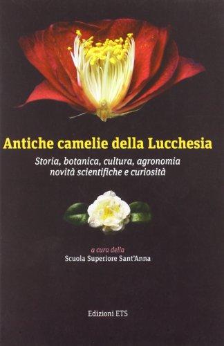 antiche-camelie-della-lucchesia-storia-botanica-cultura-agronomia-novita-scientifiche-e-curiosita