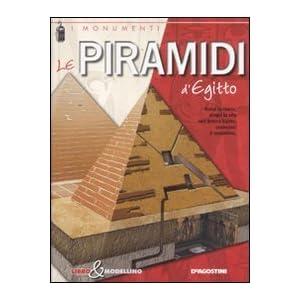 Le piramidi d'Egitto. Libro & modellino