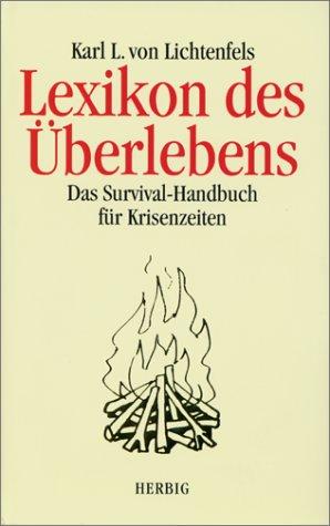 Lexikon des Überlebens. Das Survival- Handbuch für Krisenzeiten.