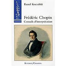 Fredéric Chopin : conseils d'interprétation