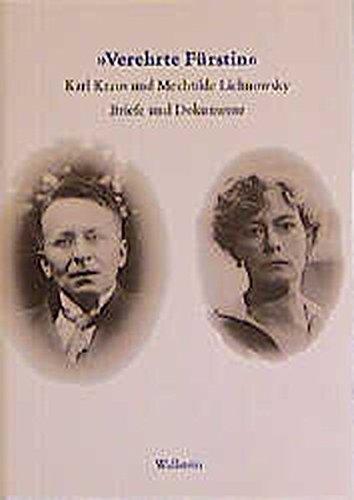 »Verehrte Fürstin!«. Karl Kraus und Mechtilde Lichnowsky. Briefe und Dokumente. 1916 - 1958