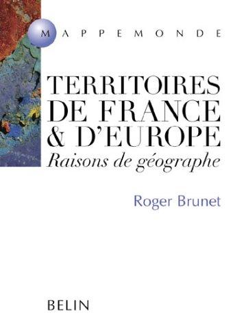 Territoires de France et d'Europe. Raisons de géographe