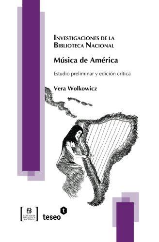 Música de América: Estudio preliminar y edición crítica