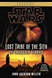 By John Jackson Miller ( Author ) [ Lost Tribe of the Sith: The Collected Stories Star Wars (Del Rey) By Jul-2012 Paperback