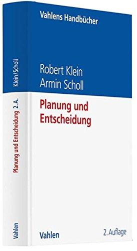 Planung und Entscheidung: Konzepte, Modelle und Methoden einer modernen betriebswirtschaftlichen Entscheidungsanalyse
