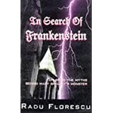 The in Search of Frankenstein: Exploring the Myths Behind Mary Shelley's Monster