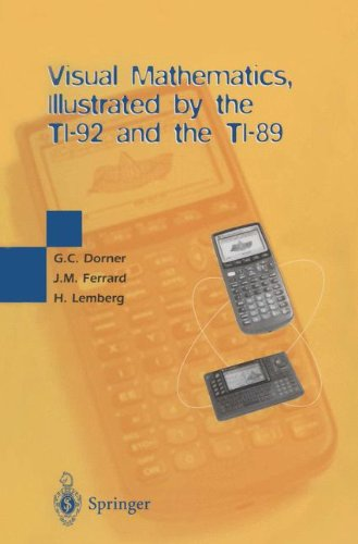 Visual Mathematics, Illustrated by the TI-92 and the TI-89 par George C. Dorner, Jean M. Ferrard, Henri Lemberg