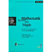 Mathematik lernen mit Maple, Bd.2, Integralrechnung, Differentialrechnung, Lineare Algebra, m. CD-ROM