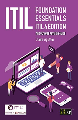 ITIL® Foundation Essentials - ITIL 4 Edition: The ultimate