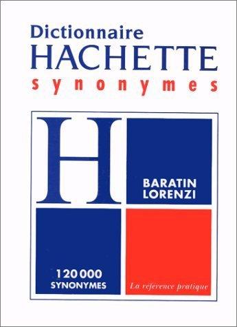 Dictionnaire des synonymes de Marc Baratin (17 juillet 1996) Broché