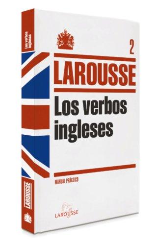 Verbos ingleses: 2 (Larousse - Lengua Inglesa - Manuales Prácticos) por Aa.Vv.