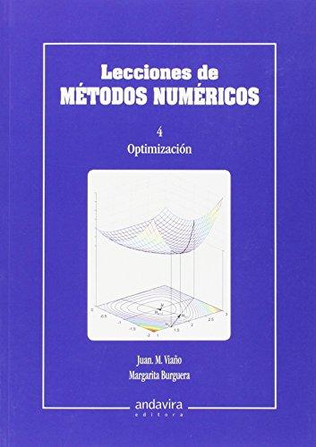 Lecciones de métodos numéricos 4 : optimización por Margarita Burguera González, Juan Manuel Viaño Rey