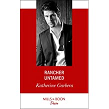 Rancher Untamed (Mills & Boon Desire) (Cole's Hill Bachelors)
