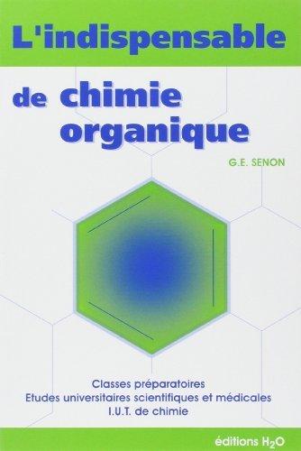 L'indispensable de chimie organique : Rsum de cours de Gilles-Emmanuel Senon (1 dcembre 2006) Broch