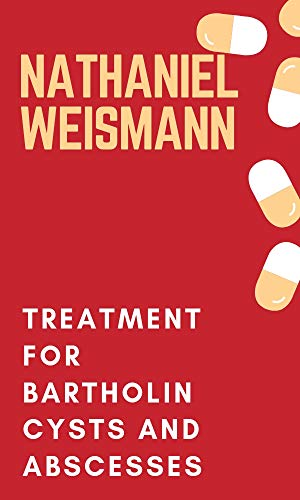 Treatment for Bartholin cysts and abscesses (English Edition) -