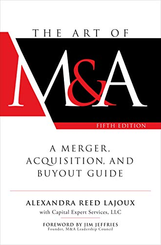 The Art of M&A: A Merger, Acquisition, and Buyout Guide