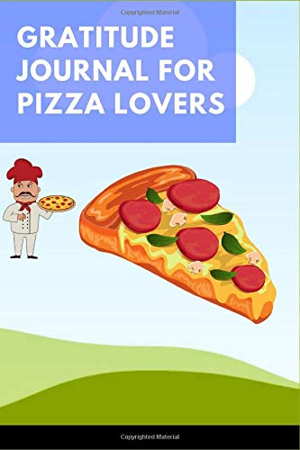 Gratitude journal for pizza lovers: 100 pages gratitude journal guide for pizza lovers, Cool gifts for all girls