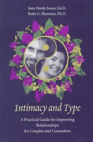 Intimacy and Type: A Practical Guide for Improving Relationships for Couples and Counselors by Jane Hardy Jones (1997-06-30)