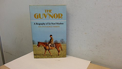 Guv'Nor: A Biography of Sir Noel Murless
