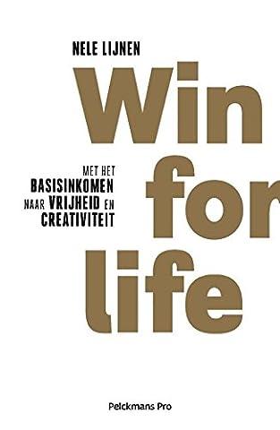 Win for life: met het basisinkomen naar vrijheid en
