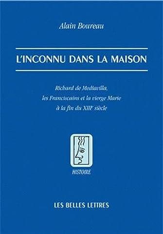 L' Inconnu dans la maison: Richard de Mediavilla, les Franciscains