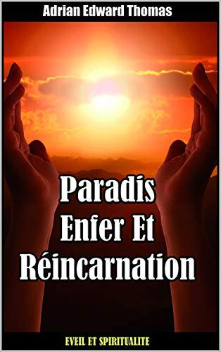 Paradis, Enfer Et Réincarnation par