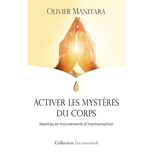 Activer les mystères du corps : Mantras et mouvements d'harmonisation