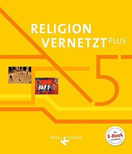 Religion vernetzt Plus: 5. Schuljahr - Schülerbuch