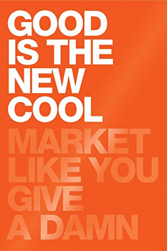 good-is-the-new-cool-market-like-you-give-a-damn-english-edition