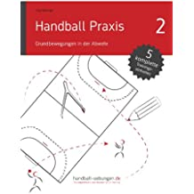Handball Praxis 2 - Grundbewegungen in der Abwehr (handball-uebungen.de / Praxis) (German Edition)