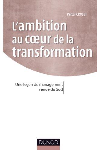 L'ambition au coeur de la transformation : Une leon de management venue du Sud (Stratgies et management)