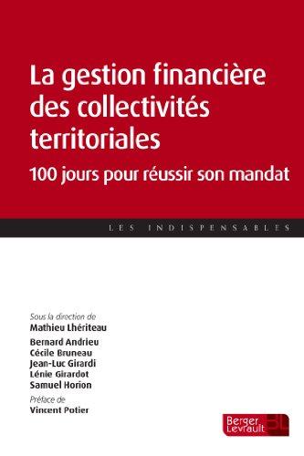 La gestion financière des collectivités territoriales : 100 jours pour réussir son mandat