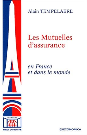 Les Mutuelles d'assurances en France et dans le monde par Alain Tempelaere