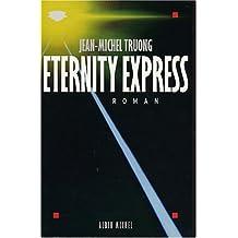 Eternity Express (Romans, Nouvelles, Recits (Domaine Francais))