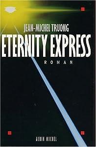 vignette de 'Eternity express (Jean-Michel Truong)'