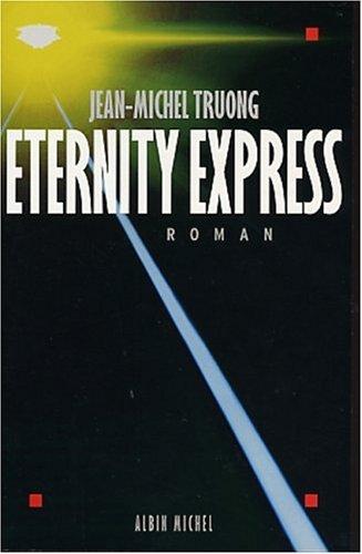 Eternity Express par Jean-Michel Truong