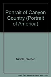 Portrait of Canyon Country (Portrait of America)