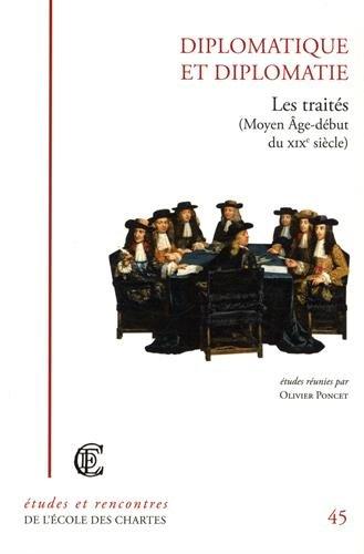 Diplomatique et diplomatie : les traités (Moyen Age - début du XIXe siècle)
