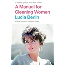 A Manual for Cleaning Women: Selected Stories (English Edition)