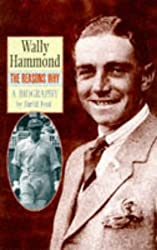 Wally Hammond: The Reasons Why: A Biography